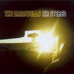The Damnwells - Air Stereo